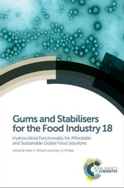 Gums and Stabilisers for the Food Industry 18 ebook by Williams, Peter A
