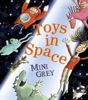 Toys in Space ebook by Mini Grey