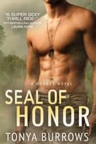 SEAL of Honor ebook by Tonya Burrows