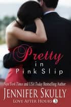 Pretty in Pink Slip ebook by Jennifer Skully, Jasmine Haynes