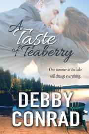 A Taste of Teaberry - formerly Lust's Betrayal ebook by Debby Conrad
