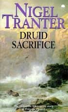 Druid Sacrifice ebook by Nigel Tranter