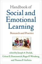 Handbook of Social and Emotional Learning - Research and Practice ebook by Joseph A. Durlak, PhD, Celene E. Domitrovich,...