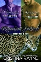 Tempted by the Jaguar/Accepting the Jaguar Boxed Set (Riverford Shifters Books One and Two) - Riverford Shifters ebook by Cristina Rayne