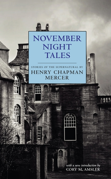 November Night Tales ebook by Henry Chapman Mercer