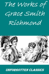 14 Works of Grace S. Richmond ebook by Grace S. Richmond