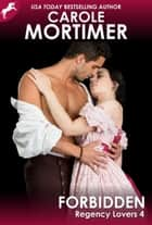 Forbidden (Regency Lovers 4) ebook by Carole Mortimer