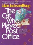 The Cat Who Played Post Office ebook by