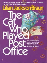 The Cat Who Played Post Office ebook by Lilian Jackson Braun