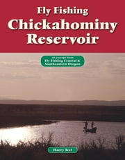 Fly Fishing Chickahominy Reservoir - An Excerpt from Fly Fishing Central & Southeastern Oregon ebook by Harry Teel