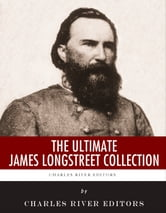 The Ultimate James Longstreet Collection ebook by Charles River Editors