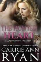 The Hunted Heart - (A Redwood Pack Novella) ebook by Carrie Ann Ryan