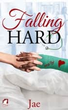 Falling Hard eBook by Jae