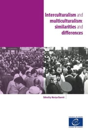 Interculturalism and multiculturalism: similarities and differences ebook by Collectif