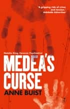 Medea's Curse - Natalie King, Forensic Psychiatrist ebook by Anne Buist