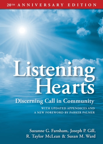 Listening Hearts - Discerning Call in Community ebook by R. Taylor McLean,Suzanne G. Farnham,Susan M. Ward,Joseph P. Gill