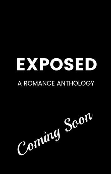 EXPOSED: A Romance Anthology ebook by Karen Stivali,Annabeth Albert,Karen Booth,Amy Jo Cousins,Robin Covington,Santino Hassell,Vanessa North,Tamsen Parker,Roan Parrish,Tiffany Reisz
