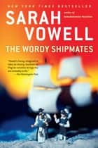 The Wordy Shipmates ebook by Sarah Vowell