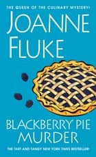 Blackberry Pie Murder ebook by Joanne Fluke