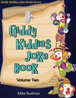 Giddy Kiddies Joke Book: Volume Two