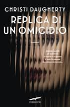 Replica di un omicidio ebook by Christi Daugherty