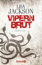 Vipernbrut - Thriller eBook by Lisa Jackson, Kristina Lake-Zapp