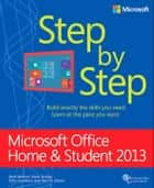 Microsoft Office Home and Student 2013 Step by Step ebook by Beth Melton, Mark Dodge, Echo Swinford,...