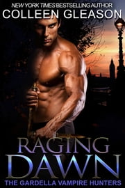 Raging Dawn - Max Denton Book 1 ebook by Colleen Gleason