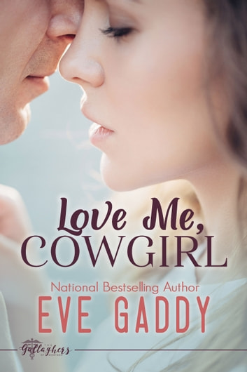 Love Me, Cowgirl ebook by Eve Gaddy