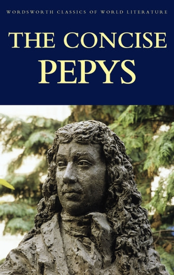 The Concise Pepys ebook by Samuel Pepys,Tom Griffith