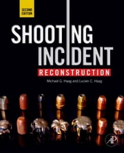 Shooting Incident Reconstruction ebook by Michael G. Haag,Lucien C. Haag