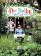 The Selby Is in Your Place ebook by Todd Selby, Todd Selby, Lesley Arfin