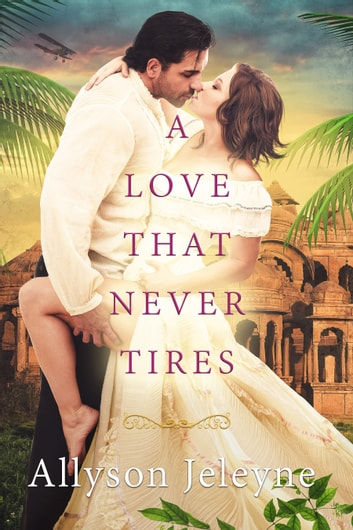 A Love That Never Tires ebook by Allyson Jeleyne
