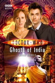 Doctor Who: Ghosts of India ebook by Mark Morris