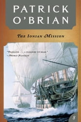 The Ionian Mission (Vol. Book 8) (Aubrey/Maturin Novels) ebook by Patrick O'Brian
