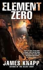 Element Zero ebook by James Knapp