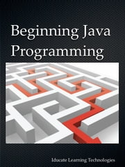 Beginning Java Programming ebook by Iducate Learning Technologies