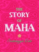 The Story of Maha ebook by Sumayya Lee