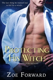 Protecting His Witch ebook by Zoe Forward