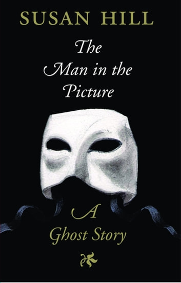 The Man in the Picture - A Ghost Story ebook by Susan Hill