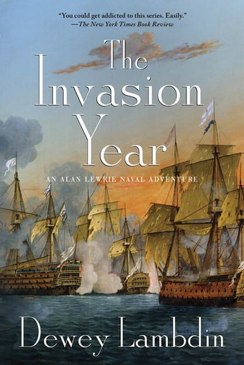 The Invasion Year - An Alan Lewrie Naval Adventure eBook by Dewey Lambdin