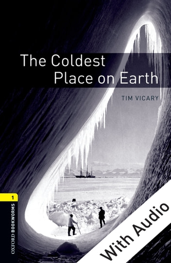 The Coldest Place on Earth - With Audio Level 1 Oxford Bookworms Library 電子書 by Tim Vicary