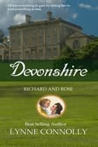 Devonshire - Richard and Rose, #2 ebook by Lynne Connolly