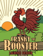 Cranky the Rooster ebook by Laurence Frazier