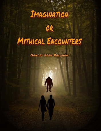 Imagination Or Mythical Encounters ebook by Oakley Dean Baldwin