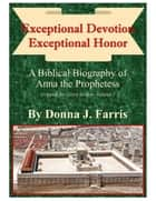Exceptional Devotion: Exceptional Honor ebook by Donna J. Farris