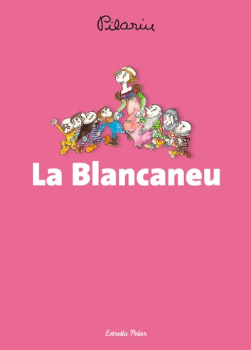 La Blancaneu ebook by Pilarín Bayés