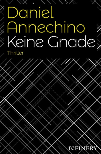 Keine Gnade - Thriller ebook by Daniel Annechino