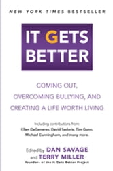 It Gets Better - Coming Out, Overcoming Bullying, and Creating a Life Worth Living ebook by