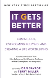 It Gets Better - Coming Out, Overcoming Bullying, and Creating a Life Worth Living ebook by Dan Savage,Terry Miller